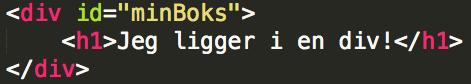 En div med id-attributt som for å knytte den til CSS-fila.